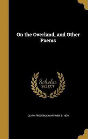 Bog, hardback On the Overland, and Other Poems