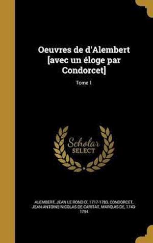 Bog, hardback Oeuvres de D'Alembert [Avec Un Eloge Par Condorcet]; Tome 1