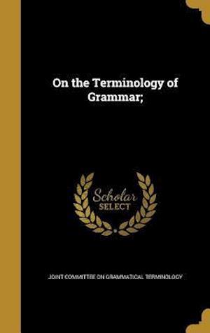 Bog, hardback On the Terminology of Grammar;