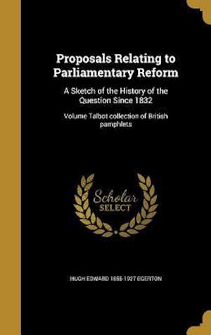 Bog, hardback Proposals Relating to Parliamentary Reform af Hugh Edward 1855-1927 Egerton