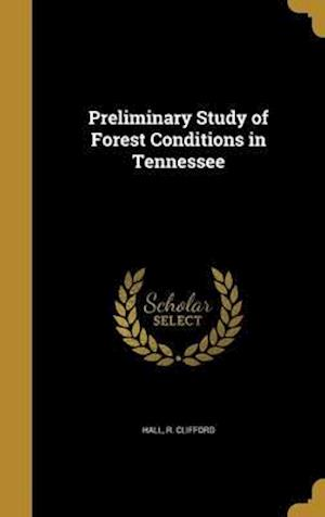 Bog, hardback Preliminary Study of Forest Conditions in Tennessee