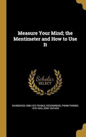 Bog, hardback Measure Your Mind; The Mentimeter and How to Use It af Marion Rex 1890-1972 Trabue