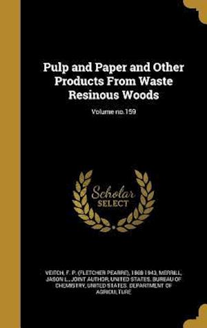 Bog, hardback Pulp and Paper and Other Products from Waste Resinous Woods; Volume No.159