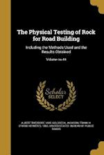The Physical Testing of Rock for Road Building af Albert Theodore 1885- Goldbeck