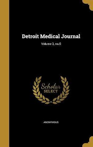 Bog, hardback Detroit Medical Journal; Volume 3, No.5
