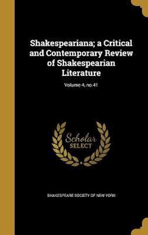 Bog, hardback Shakespeariana; A Critical and Contemporary Review of Shakespearian Literature; Volume 4, No.41