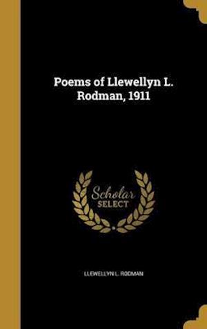 Bog, hardback Poems of Llewellyn L. Rodman, 1911 af Llewellyn L. Rodman