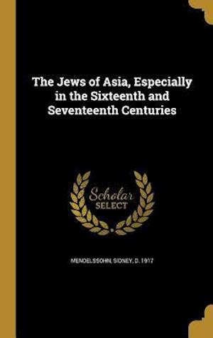 Bog, hardback The Jews of Asia, Especially in the Sixteenth and Seventeenth Centuries
