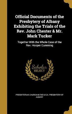 Bog, hardback Official Documents of the Presbytery of Albany Exhibiting the Trials of the REV. John Chester & Mr. Mark Tucker