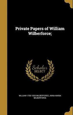 Bog, hardback Private Papers of William Wilberforce; af William 1759-1833 Wilberforce, Anna Maria Wilberforce