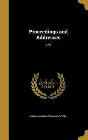 Bog, hardback Proceedings and Addresses; V.40