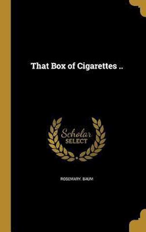 Bog, hardback That Box of Cigarettes .. af Rosemary Baum
