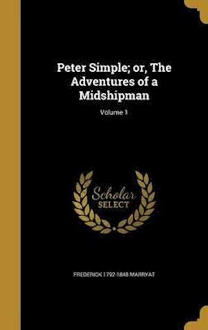 Bog, hardback Peter Simple; Or, the Adventures of a Midshipman; Volume 1 af Frederick 1792-1848 Marryat
