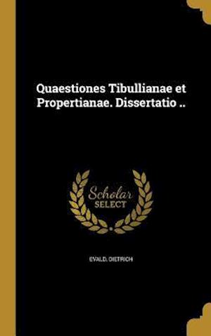 Bog, hardback Quaestiones Tibullianae Et Propertianae. Dissertatio .. af Evald Dietrich