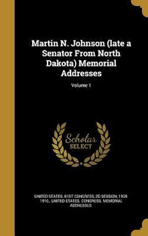 Bog, hardback Martin N. Johnson (Late a Senator from North Dakota) Memorial Addresses; Volume 1