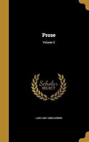 Bog, hardback Prose; Volume 2 af Luigi 1801-1850 Carrer
