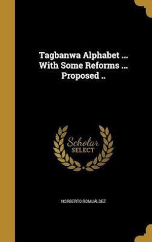 Bog, hardback Tagbanwa Alphabet ... with Some Reforms ... Proposed .. af Norberto Romualdez