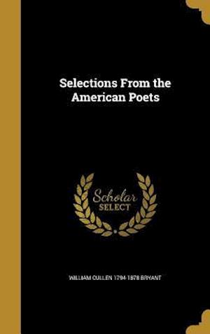 Bog, hardback Selections from the American Poets af William Cullen 1794-1878 Bryant