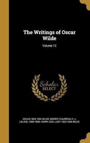 Bog, hardback The Writings of Oscar Wilde; Volume 12 af Henry Zick, Oscar 1854-1900 Wilde