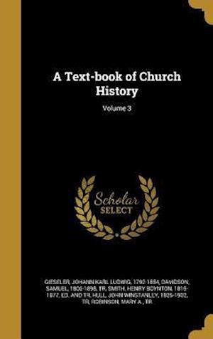 Bog, hardback A Text-Book of Church History; Volume 3