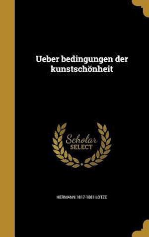 Bog, hardback Ueber Bedingungen Der Kunstschonheit af Hermann 1817-1881 Lotze