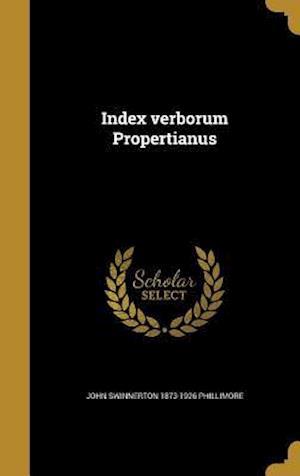 Bog, hardback Index Verborum Propertianus af John Swinnerton 1873-1926 Phillimore