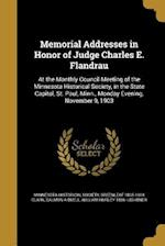 Memorial Addresses in Honor of Judge Charles E. Flandrau af Salmon A. Buell, Greenleaf 1835-1904 Clark