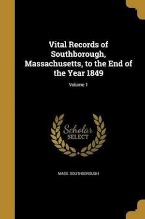 Bog, paperback Vital Records of Southborough, Massachusetts, to the End of the Year 1849; Volume 1 af Mass Southborough