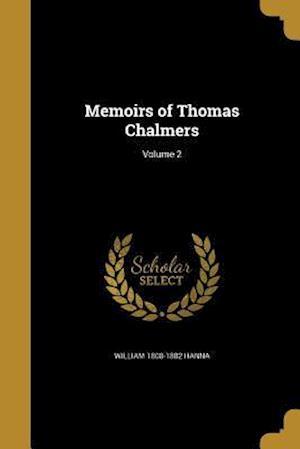 Bog, paperback Memoirs of Thomas Chalmers; Volume 2 af William 1808-1882 Hanna