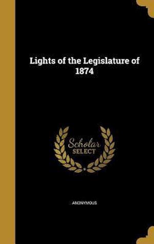 Bog, hardback Lights of the Legislature of 1874