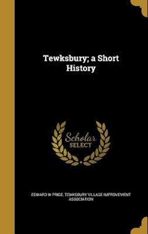 Bog, hardback Tewksbury; A Short History af Edward W. Pride