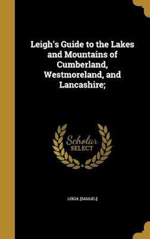 Bog, hardback Leigh's Guide to the Lakes and Mountains of Cumberland, Westmoreland, and Lancashire;