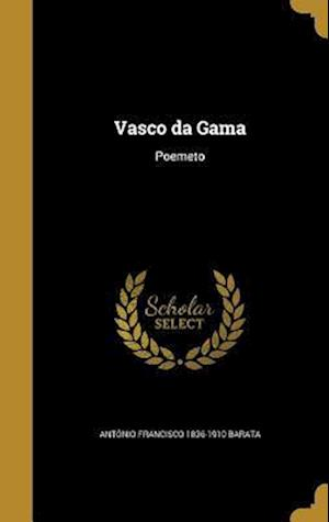 Bog, hardback Vasco Da Gama af Antonio Francisco 1836-1910 Barata