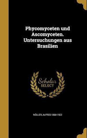 Bog, hardback Phycomyceten Und Ascomyceten. Untersuchungen Aus Brasilien