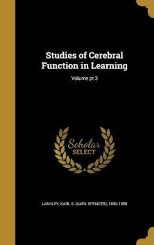 Bog, hardback Studies of Cerebral Function in Learning; Volume PT 3