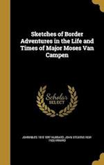 Sketches of Border Adventures in the Life and Times of Major Moses Van Campen af John Niles 1815-1897 Hubbard, John Stearns 1834-1920 Minard