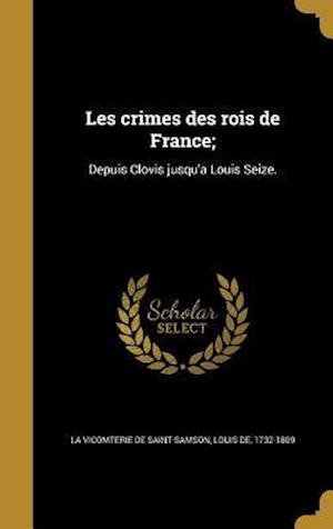 Bog, hardback Les Crimes Des Rois de France;