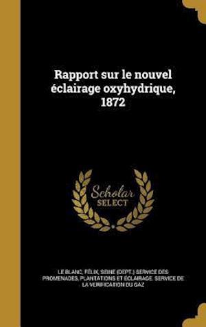 Bog, hardback Rapport Sur Le Nouvel Eclairage Oxyhydrique, 1872