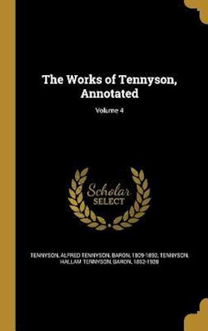Bog, hardback The Works of Tennyson, Annotated; Volume 4