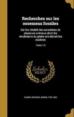 Bog, hardback Recherches Sur Les Ossemens Fossiles