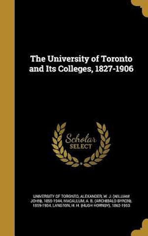 Bog, hardback The University of Toronto and Its Colleges, 1827-1906