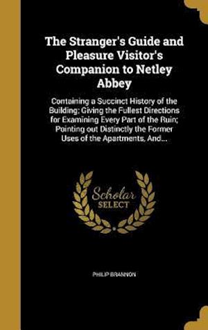 Bog, hardback The Stranger's Guide and Pleasure Visitor's Companion to Netley Abbey af Philip Brannon