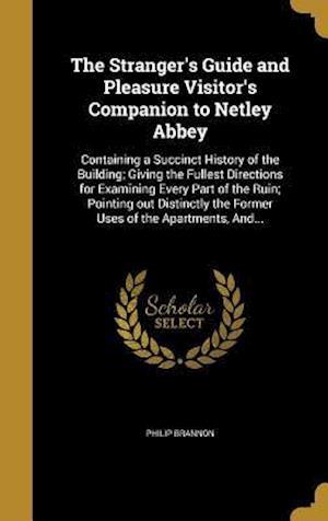 Bog, hardback The Stranger's Guide and Pleasure Visitor's Companion to Netley Abbey af Philip Brannon