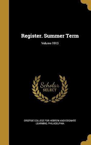 Bog, hardback Register. Summer Term; Volume 1913