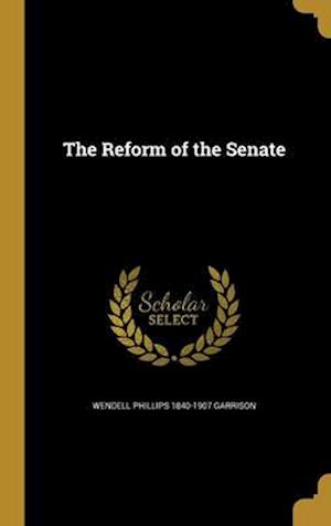 Bog, hardback The Reform of the Senate af Wendell Phillips 1840-1907 Garrison