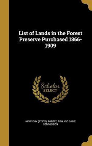 Bog, hardback List of Lands in the Forest Preserve Purchased 1866-1909