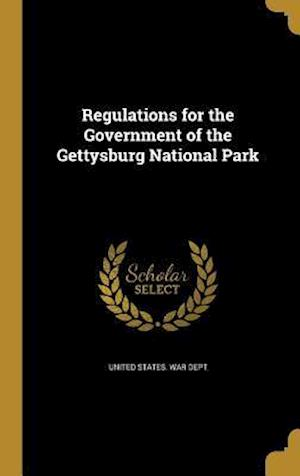 Bog, hardback Regulations for the Government of the Gettysburg National Park