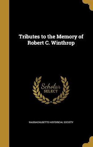 Bog, hardback Tributes to the Memory of Robert C. Winthrop