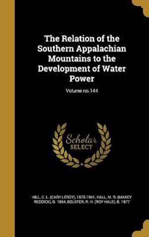 Bog, hardback The Relation of the Southern Appalachian Mountains to the Development of Water Power; Volume No.144