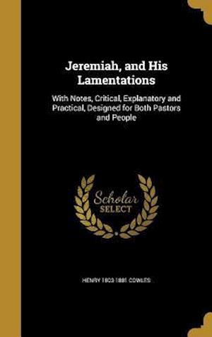 Bog, hardback Jeremiah, and His Lamentations af Henry 1803-1881 Cowles